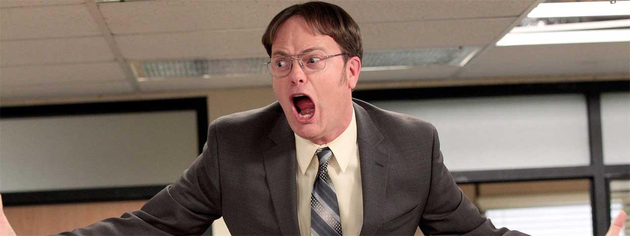 Dwight Shrute Yelling